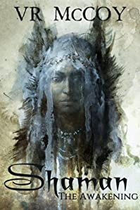 (FREE on 2/22) Shaman - The Awakening by VR McCoy - http://eBooksHabit.com