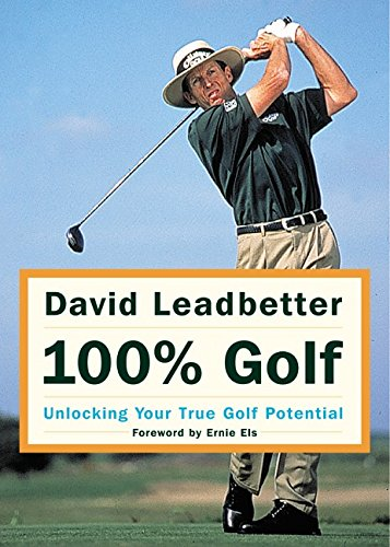 David Leadbetter 100% Golf: Unlocking Your True Golf Potential PDF