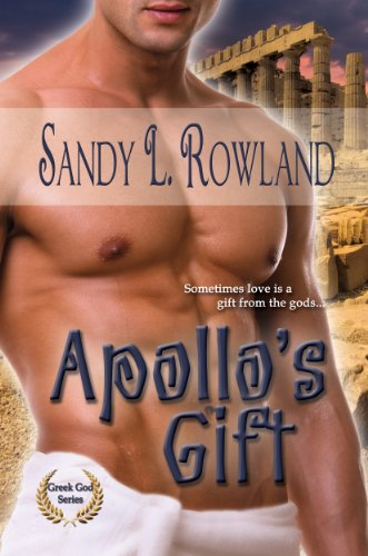 Book: Apollo's Gift (The Greek Gods Series) by Sandy L. Rowland