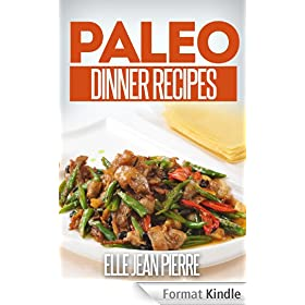 Paleo Dinner Recipes: Quick And Easy Paleo Dinner Recipes For Busy Moms And Dads. (Simple Paleo Recipe Series) (English Edition)