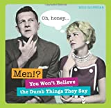 2012 Men!?!... boxed calendar: You Won't Believe the Dumb Things They Say