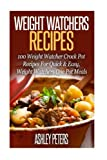 Download Weight Watchers Recipes: 100 Weight Watcher Slow Cooker Recipes For Quick & Easy, Weight Watchers One Pot Meals