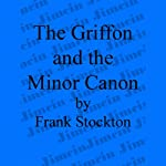 The Griffon and the Minor Canon | Frank Stockton