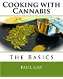 Cooking with Cannabis: The Basics (Volume 1)