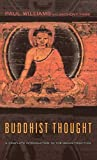 Buddhist Thought: A Complete Introduction to the Indian Tradition (0415207010) by Paul Williams