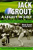 Jack Grout: A Legacy in Golf