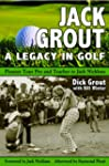 Jack Grout A Golfing Life: Pioneer Go...