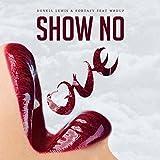Show No Love (feat. WrdUp) [Explicit]