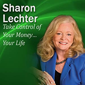 Take Control of Your Money…Your Life: It's Your Turn to Thrive Series | [Sharon Lechter]