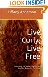 Live Curly, Live Free: Unlocking the Secrets Behind the World of Beautiful Curly Hair