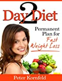 Two Day Diet: Permanent Plan for Fast Weight Loss