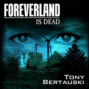 Foreverland Is Dead | [Tony Bertauski]