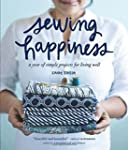 Sewing Happiness: A Year of Simple Pr...
