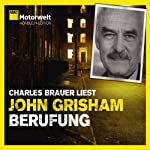 Berufung (ADAC Motorwelt Hörbuch-Edition) | John Grisham