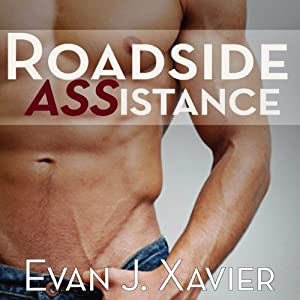 Roadside ASSistance: Gay Erotic Stories #2 | [Evan J. Xavier]