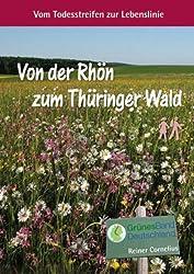 Von der Rhön zum Thüringer Wald: Vom Todesstreifen zur Lebenslinie: Am Grünen Band Südthüringen hat nicht nur die Natur ein Refugium, hier hat sich ... stehen für Heimat im besten Sinn.