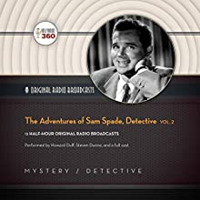 The Adventures of Sam Spade, Detective, Volume 2 Radio/TV Program  Narrated by Howard Duff, Steven Dunne,  full cast