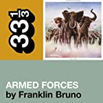 Elvis Costello's 'Armed Forces' (33 1/3 Series) | Franklin Bruno