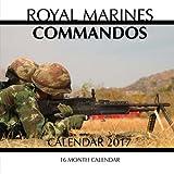 img - for Royal Marines Commandos Calendar 2017: 16 Month Calendar book / textbook / text book