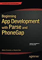 Beginning App Development with Parse and PhoneGap Front Cover