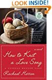 How to Knit a Love Song: A Cypress Hollow Yarn (A Cypress Hollow Yarn Novel)