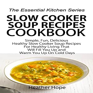 Slow Cooker Soup Recipes Cookbook Audiobook
