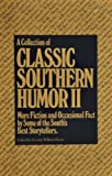 img - for A Collection of Classic Southern Humor II book / textbook / text book