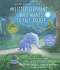The Little Elephant Who Wants to Fall Asleep: A New Way of Getting Children to Sleep Hörbuch von Carl-Johan Forssén Ehrlin Gesprochen von: Fred Sanders, Kathleen McInerney