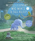 The Little Elephant Who Wants to Fall Asleep: A New Way of Getting Children to Sleep | [Carl-Johan Forssén Ehrlin]