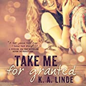 Take Me for Granted | K. A. Linde