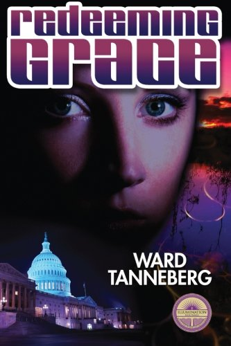 Redeeming Grace - When a murderer moves into the White House no one is safe ... Not even the dead
