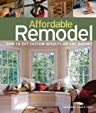 Affordable Remodel: How to Get Custom Results on a Penny-Pincher Budge