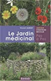 Le jardin mdicinal : Soignez-vous avec les produits de votre jardin !