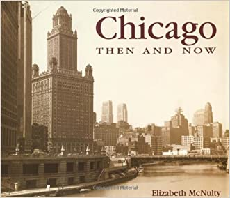 Chicago Then and Now (Then & Now)