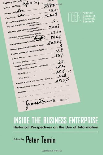 Inside the Business Enterprise: Historical Perspectives on the Use of Information (National Bureau of Economic Research Conference Report)