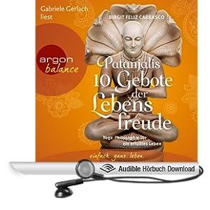 Patanjalis 10 Gebote der Lebensfreude. Yoga-Philosophie f�r ein erf�lltes Leben