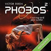 Phobos : Il est trop tard pour oublier (Phobos 2) | Victor Dixen