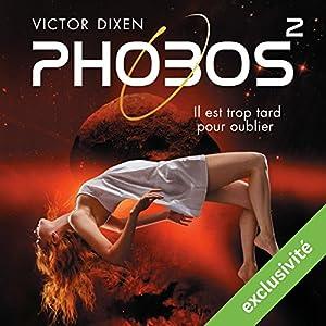 Phobos : Il est trop tard pour oublier (Phobos 2) | Livre audio