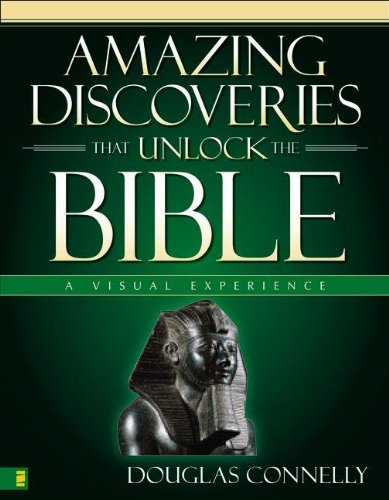 Amazing Discoveries That Unlock The Bible: A Visual Experience (Zondervan Visual Reference Series)