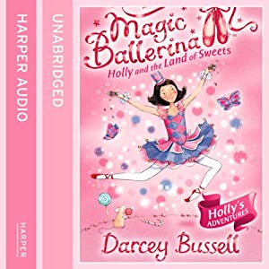 Magic Ballerina (18) - Holly and the Land of Sweets Audiobook