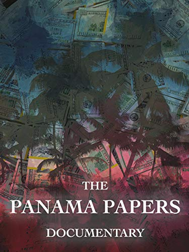 The Panama Papers Documentary