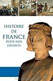 Histoire de France pour nos enfants...