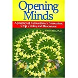 Opening Minds: A Journey of Extraordinary Encounters, Crop Circles, and Resonance