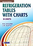 Refrigeration Tables with Charts: SI Units (812192829X) by Khurmi, R. S.