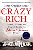 img - for Crazy Rich: Power, Scandal, and Tragedy Inside the Johnson & Johnson Dynasty book / textbook / text book