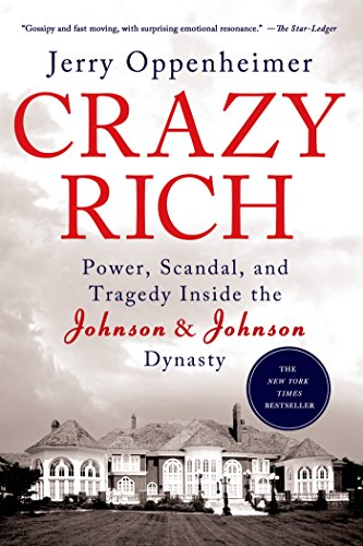 Crazy Rich: Power, Scandal, And Tragedy Inside The Johnson & Johnson Dynasty front-1043126