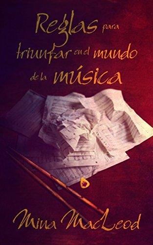 Mina MacLeod - Reglas para triunfar en el mundo de la música (Spanish Edition)