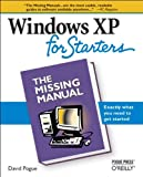 Windows XP for Starters: The Missing Manual: Exactly What You Need to Get Started (0596101554) by Pogue, David