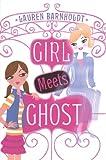 Girl Meets Ghost (Turtleback School & Library Binding Edition)