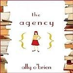 The Agency: A Novel | Ally O'Brien